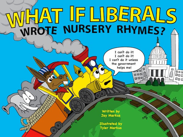 """Why If Liberals Wrote Nursery Rhymes?"""